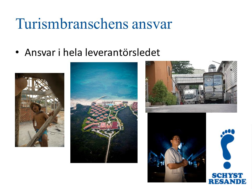 Turismbranschens ansvar Ansvar i hela leverantörsledet