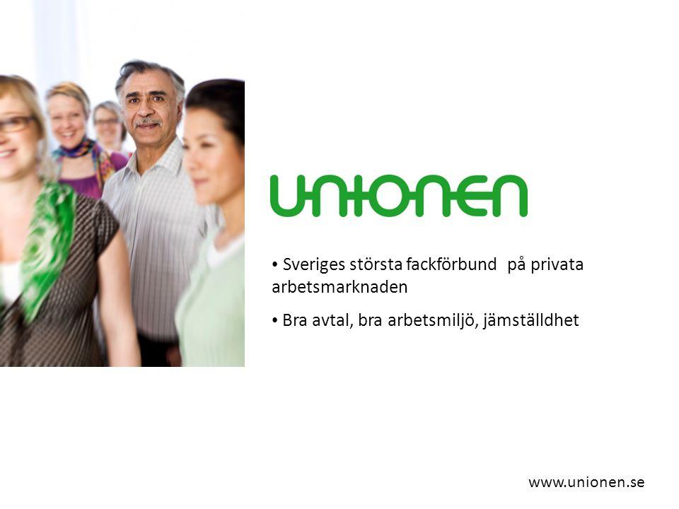 www.unionen.se Sveriges största fackförbund på privata arbetsmarknaden Bra avtal, bra arbetsmiljö, jämställdhet