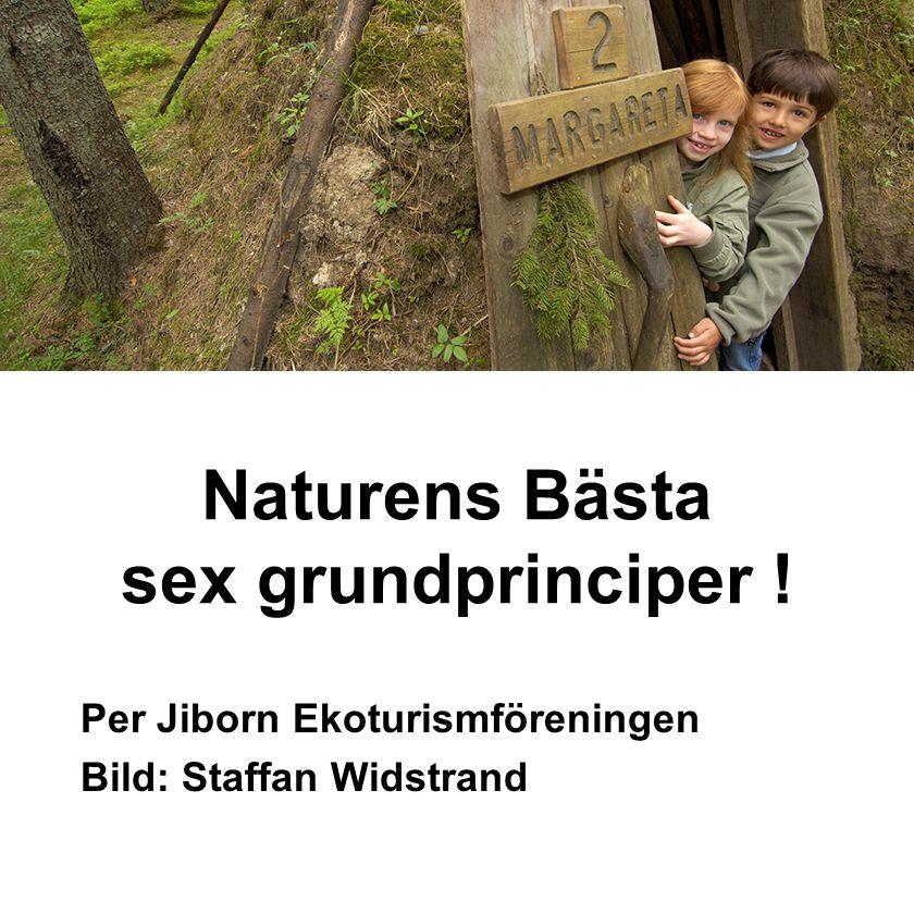 Naturens Bästa sex grundprinciper ! Per Jiborn Ekoturismföreningen Bild: Staffan Widstrand