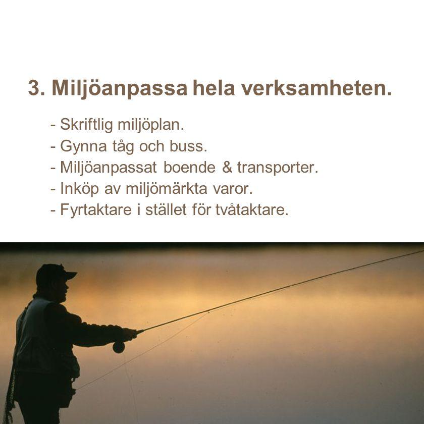 4.Bidra aktivt till natur- och kulturskydd. - Stöd till natur- eller kulturskydd.