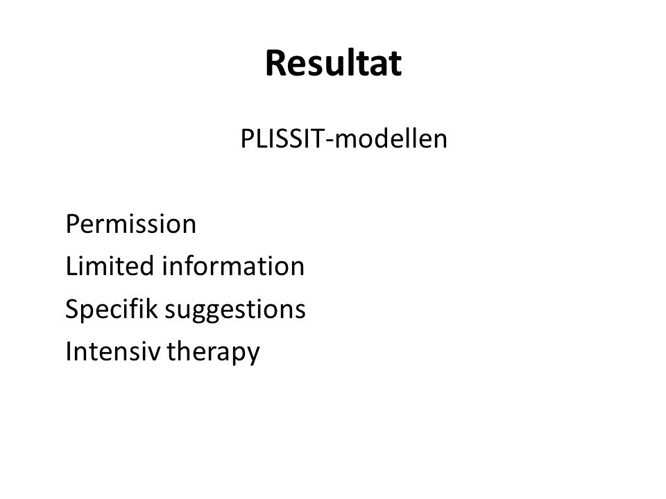 Resultat PLISSIT-modellen Permission Limited information Specifik suggestions Intensiv therapy
