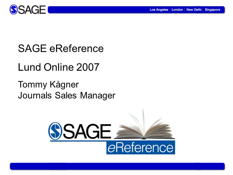 Lund Online 2007 Tommy Kågner Journals Sales Manager SAGE eReference
