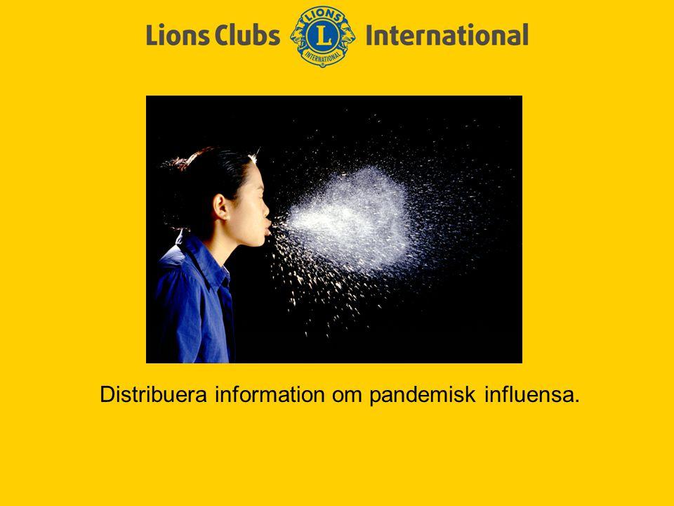 Distribuera information om pandemisk influensa.