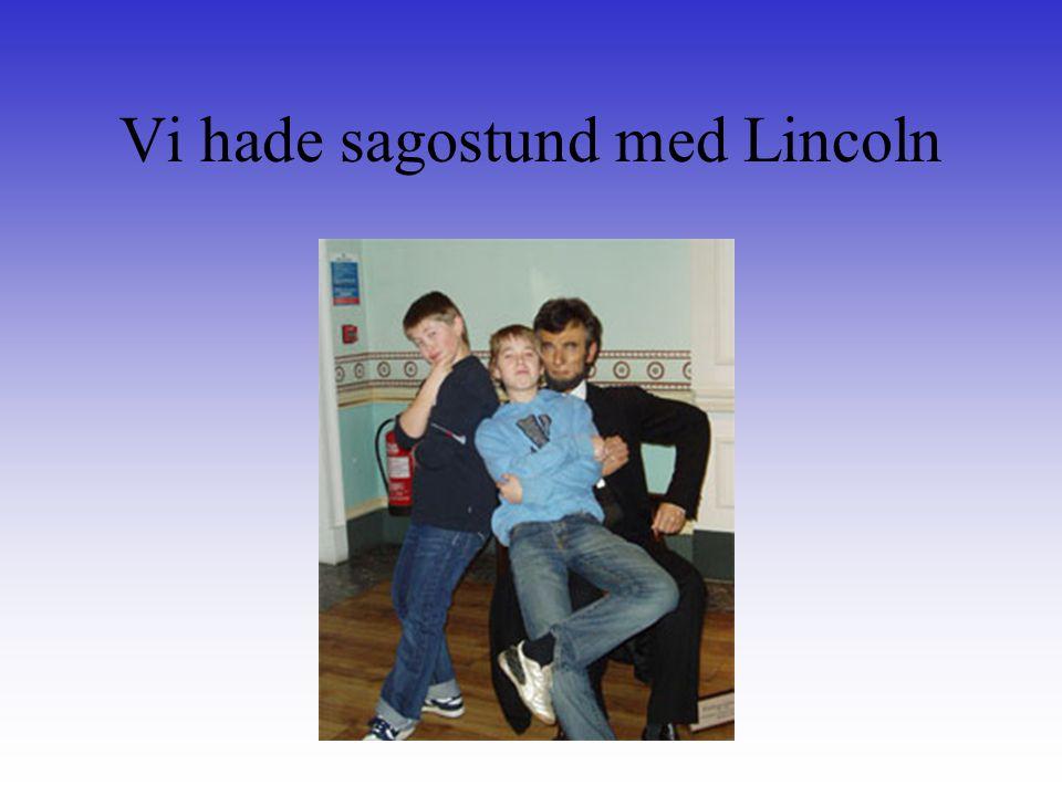 Vi hade sagostund med Lincoln