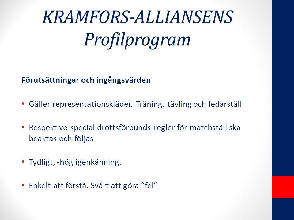 KRAMFORS-ALLIANSENS Profilprogram Förutsättningar och ingångsvärden Gäller representationskläder.