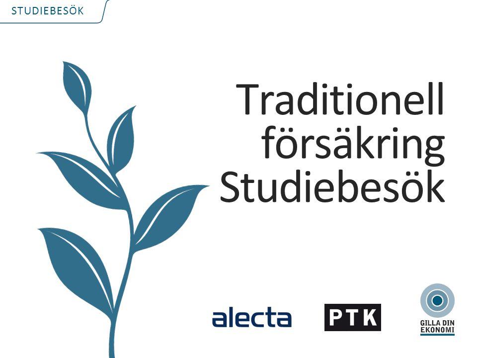 STUDIEBESÖK Traditionell försäkring Studiebesök