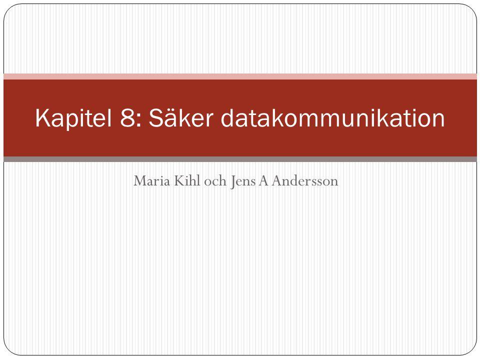 Maria Kihl och Jens A Andersson Kapitel 8: Säker datakommunikation