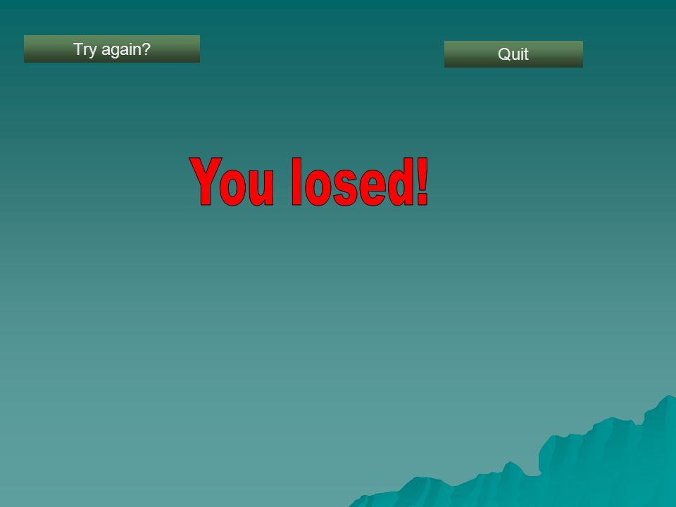 Try again? Quit