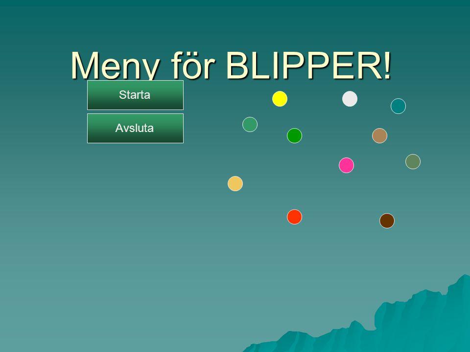 Meny för BLIPPER! Starta Avsluta