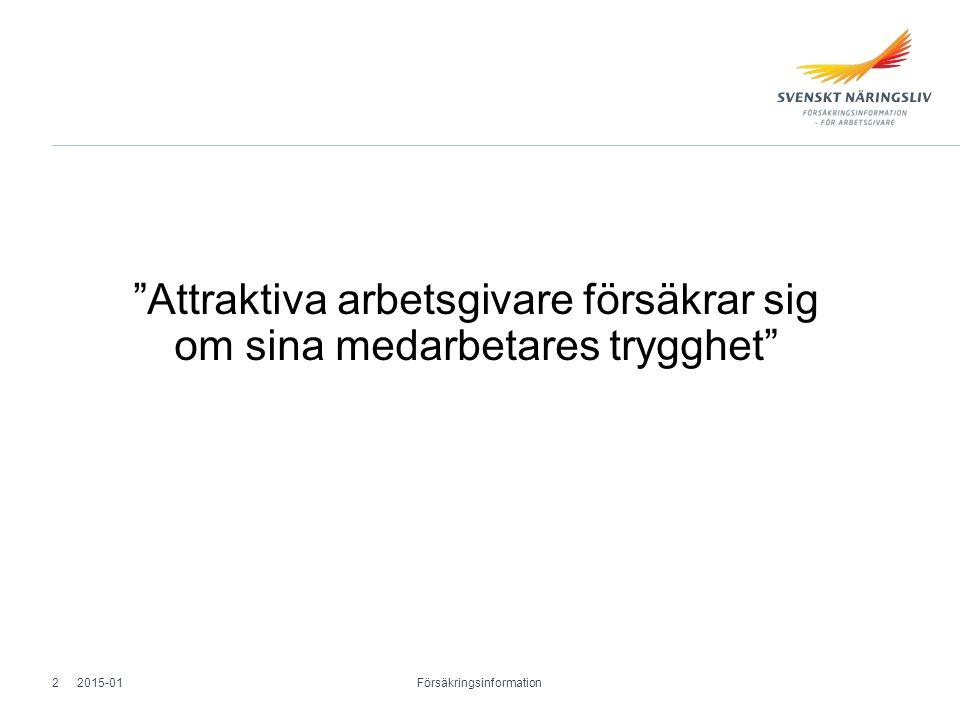 """""""Attraktiva arbetsgivare försäkrar sig om sina medarbetares trygghet"""" 2015-01 Försäkringsinformation 2"""