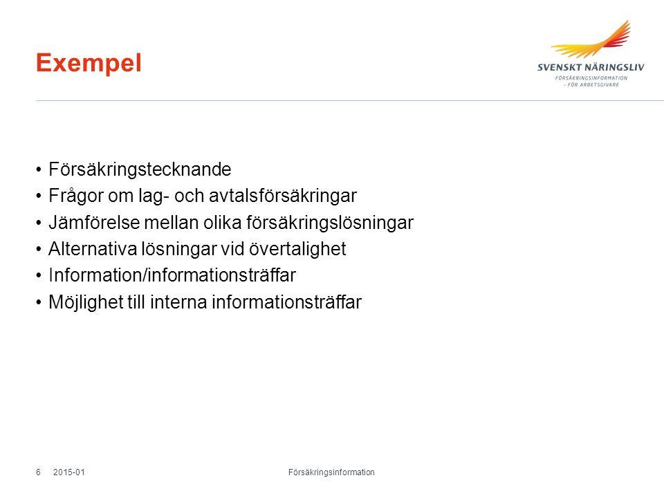 Exempel Försäkringstecknande Frågor om lag- och avtalsförsäkringar Jämförelse mellan olika försäkringslösningar Alternativa lösningar vid övertalighet