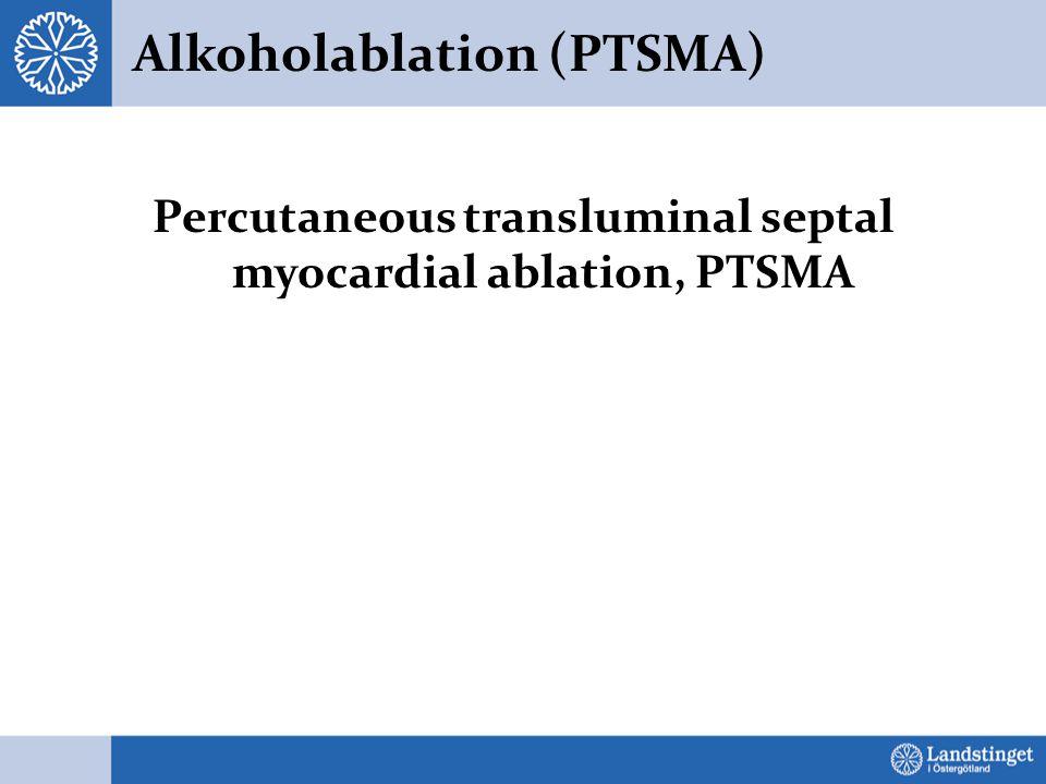 Alkoholablation (PTSMA) Percutaneous transluminal septal myocardial ablation, PTSMA