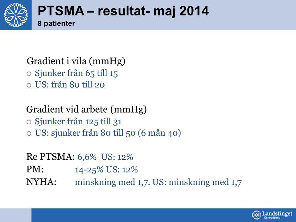 PTSMA – resultat- maj 2014 8 patienter