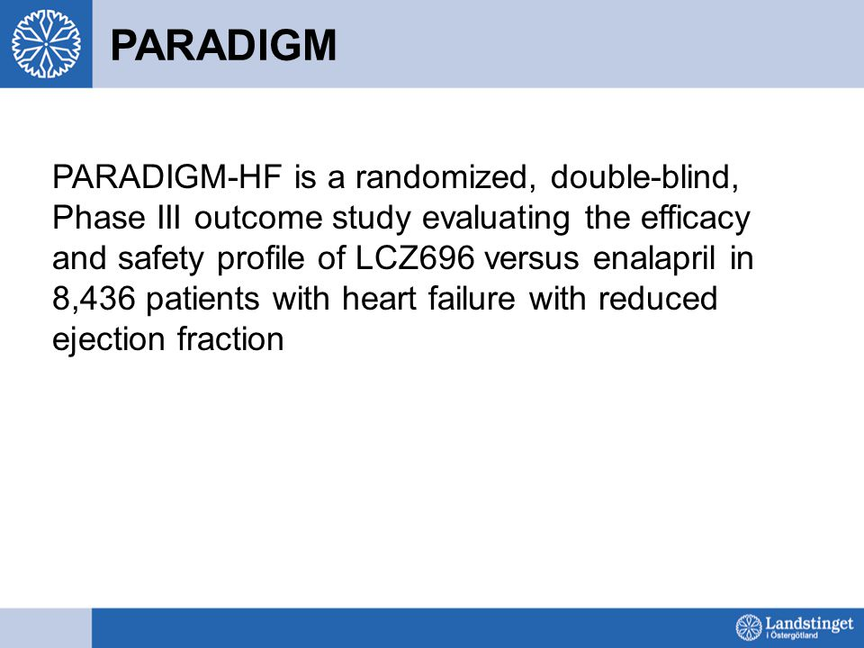 Paradigm forts The primary outcome is a composite of time to first occurrence of either cardiovascular death or heart failure hospitalization, and the trial is also designed to be able to detect a significant difference in cardiovascular death