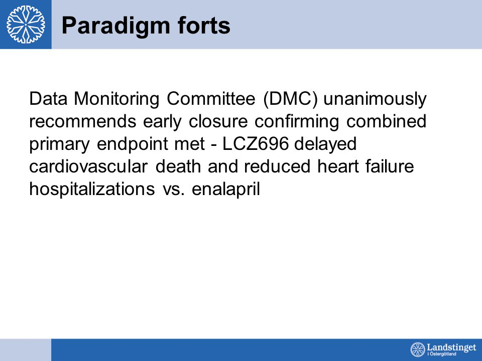 Paradigm forts Data Monitoring Committee (DMC) unanimously recommends early closure confirming combined primary endpoint met - LCZ696 delayed cardiova