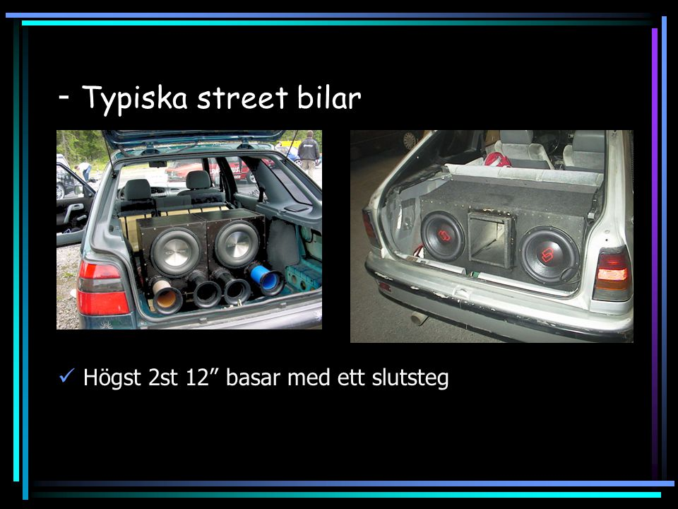 - Typiska street bilar Högst 2st 12 basar med ett slutsteg