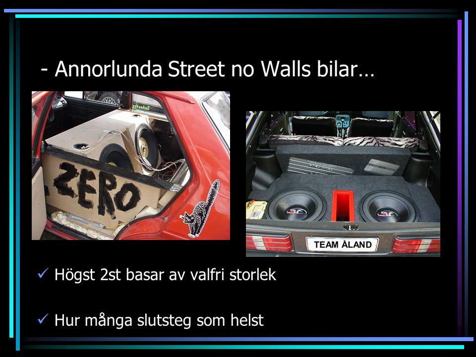 - Annorlunda Street no Walls bilar… Högst 2st basar av valfri storlek Hur många slutsteg som helst