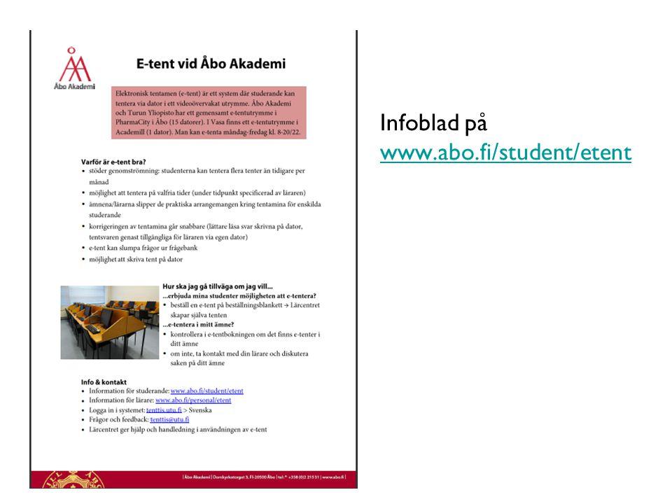 Infoblad på www.abo.fi/student/etent www.abo.fi/student/etent Lärcentret, Åbo Akademi | Fänriksgatan 3 | 20500 Åbo 7