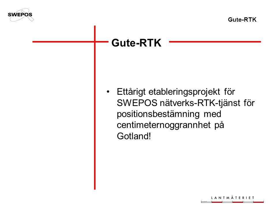 Gute-RTK Ettårigt etableringsprojekt för SWEPOS nätverks-RTK-tjänst för positionsbestämning med centimeternoggrannhet på Gotland!