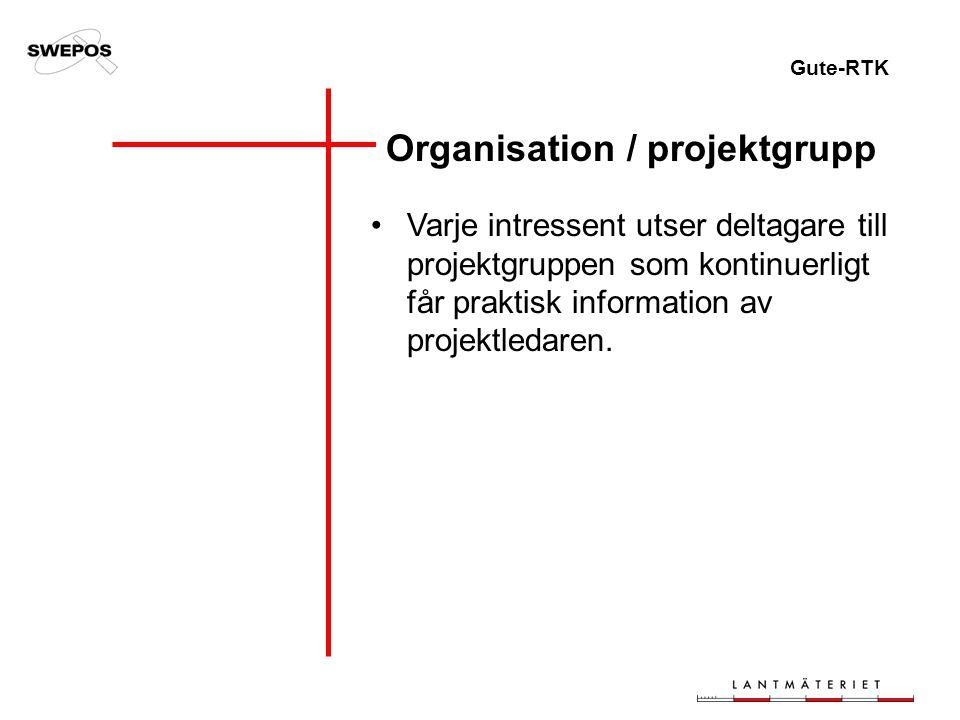 Gute-RTK Organisation / projektgrupp Varje intressent utser deltagare till projektgruppen som kontinuerligt får praktisk information av projektledaren.