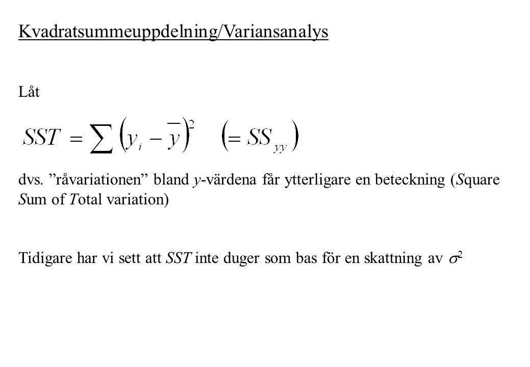"""Kvadratsummeuppdelning/Variansanalys Låt dvs. """"råvariationen"""" bland y-värdena får ytterligare en beteckning (Square Sum of Total variation) Tidigare h"""