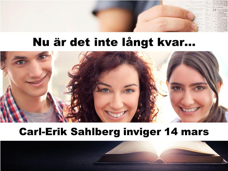 Nu är det inte långt kvar… Carl-Erik Sahlberg inviger 14 mars