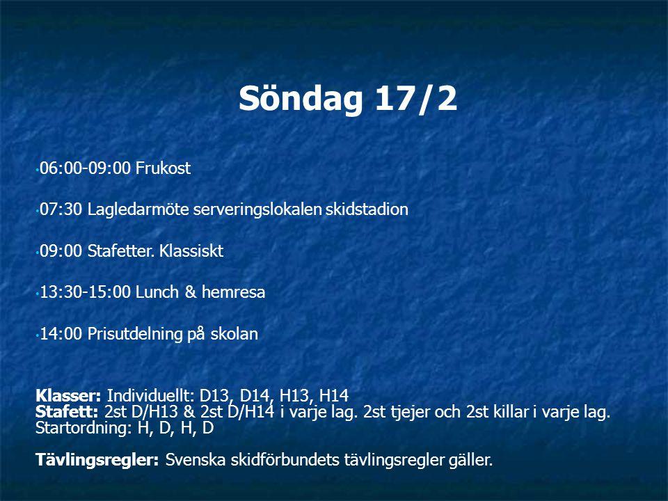 Söndag 17/2 06:00-09:00 Frukost 07:30 Lagledarmöte serveringslokalen skidstadion 09:00 Stafetter.