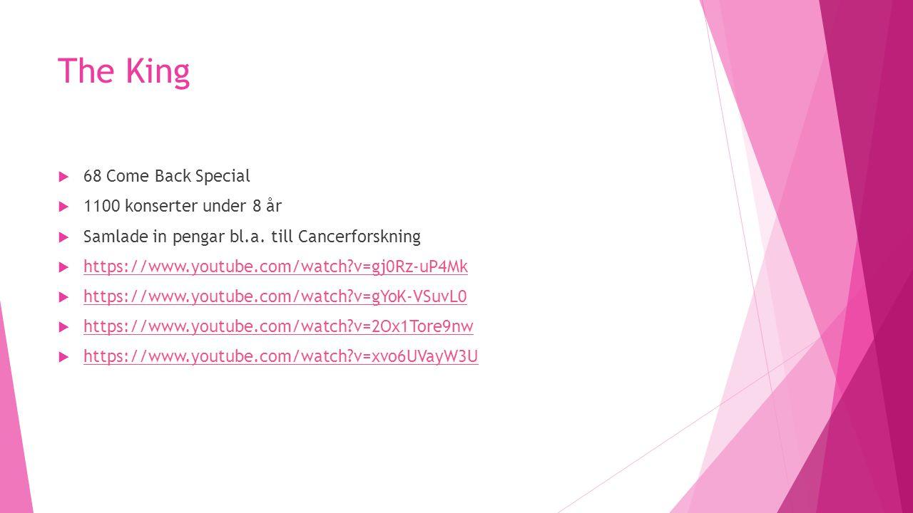 The King  68 Come Back Special  1100 konserter under 8 år  Samlade in pengar bl.a. till Cancerforskning  https://www.youtube.com/watch?v=gj0Rz-uP4