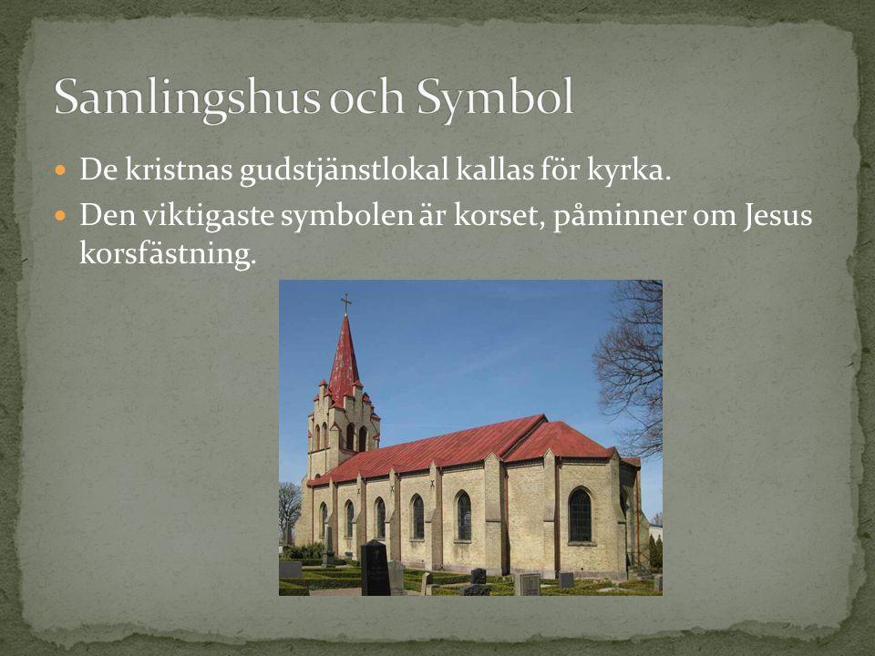 De kristnas gudstjänstlokal kallas för kyrka. Den viktigaste symbolen är korset, påminner om Jesus korsfästning.