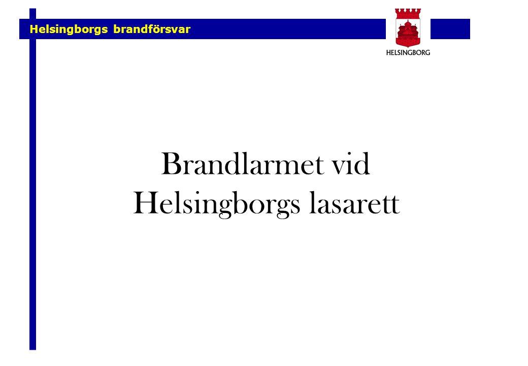 Helsingborgs brandförsvar Brandlarmet vid Helsingborgs lasarett