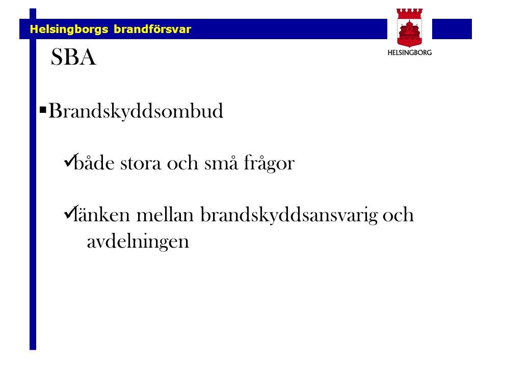 Helsingborgs brandförsvar SBA  Brandskyddsombud både stora och små frågor länken mellan brandskyddsansvarig och avdelningen