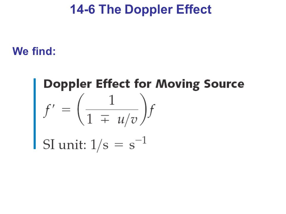 14-6 The Doppler Effect We find: