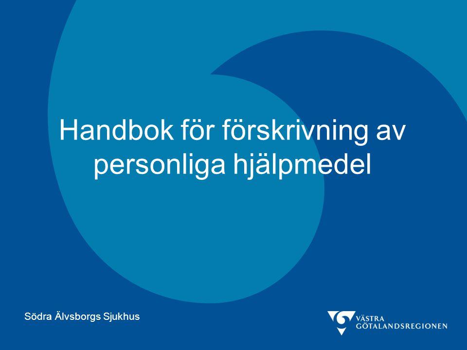 Finns tillgänglig på www.vgregion.se/hjalpmedel-i-vg Handboken gäller i Västra Götaland, både för kommuner och regionen H andbok för förskrivning av personliga hjälpmedel