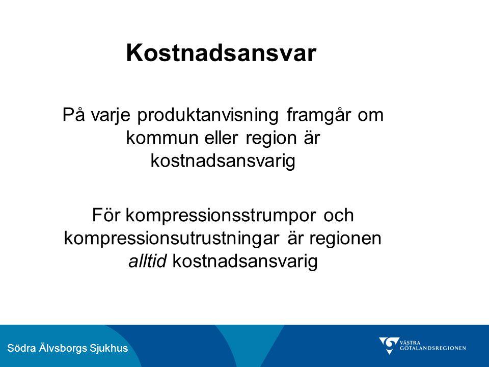 Södra Älvsborgs Sjukhus Kostnadsansvar På varje produktanvisning framgår om kommun eller region är kostnadsansvarig För kompressionsstrumpor och kompressionsutrustningar är regionen alltid kostnadsansvarig