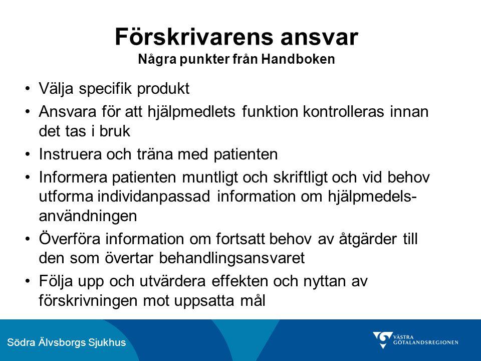 Södra Älvsborgs Sjukhus Produktanvisningarna är indelade i 6 grupper Hörselskada Medicinsk behandling Rörelsehinder Synskada Ortoser, proteser och skor Kognitivt stöd och kommunikation