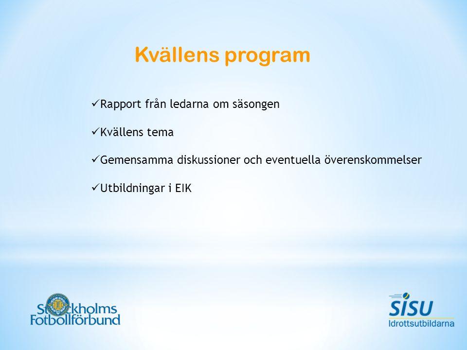 Kvällens program Rapport från ledarna om säsongen Kvällens tema Gemensamma diskussioner och eventuella överenskommelser Utbildningar i EIK