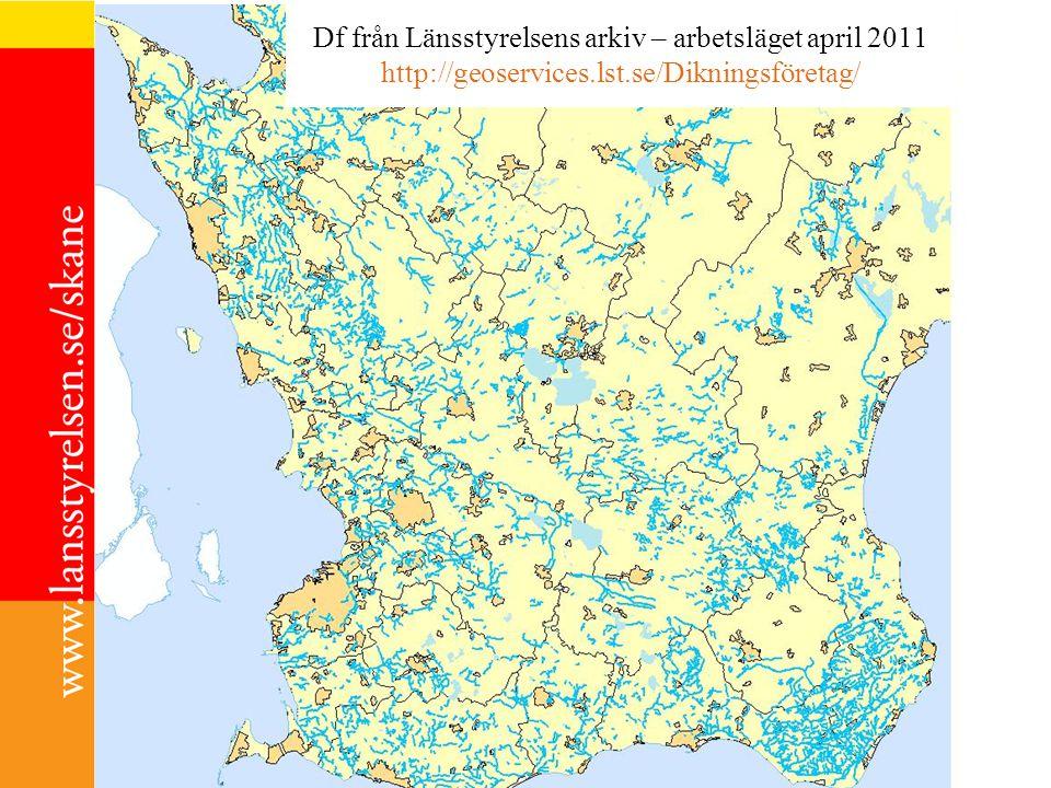 Df från Länsstyrelsens arkiv – arbetsläget april 2011 http://geoservices.lst.se/Dikningsföretag/