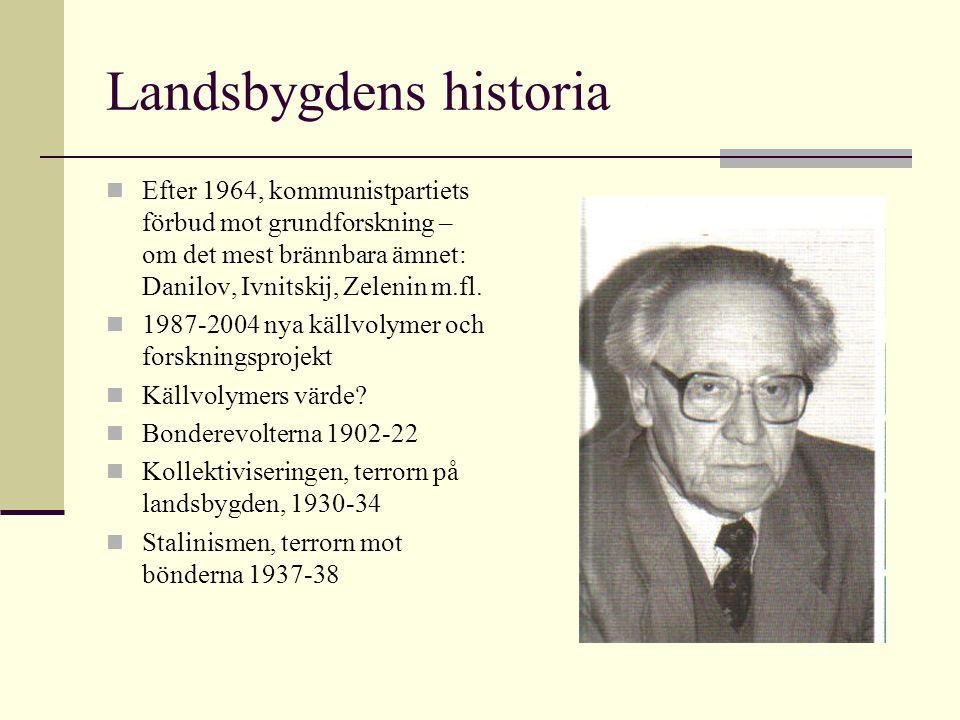 Landsbygdens historia Efter 1964, kommunistpartiets förbud mot grundforskning – om det mest brännbara ämnet: Danilov, Ivnitskij, Zelenin m.fl. 1987-20