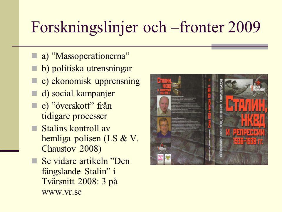 """Forskningslinjer och –fronter 2009 a) """"Massoperationerna"""" b) politiska utrensningar c) ekonomisk upprensning d) social kampanjer e) """"överskott"""" från t"""