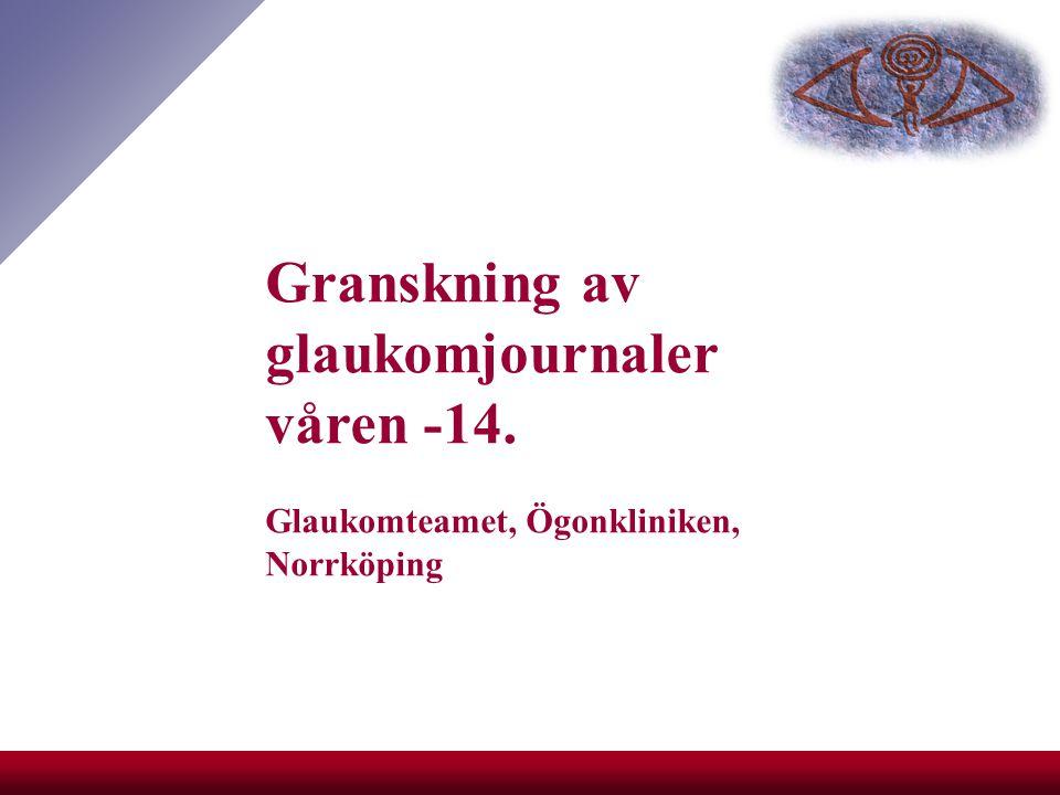 Granskning av glaukomjournaler våren -14. Glaukomteamet, Ögonkliniken, Norrköping