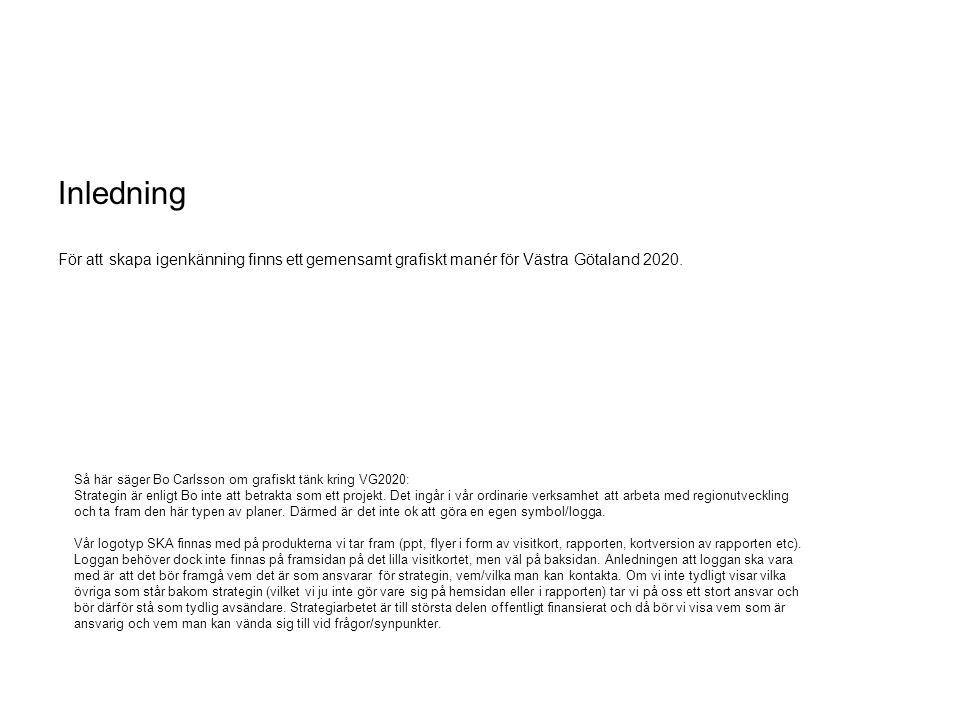 Inledning För att skapa igenkänning finns ett gemensamt grafiskt manér för Västra Götaland 2020.