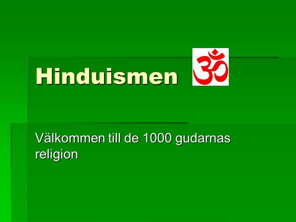 Hinduismen Välkommen till de 1000 gudarnas religion