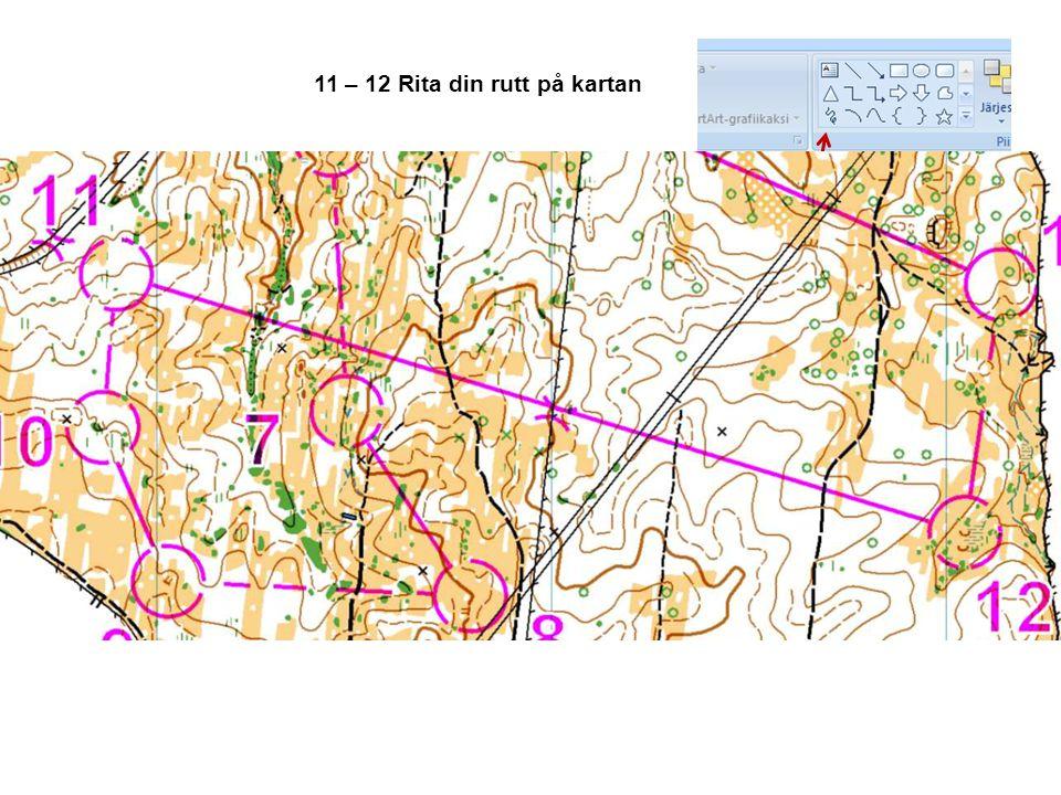 11 – 12 Rita din rutt på kartan