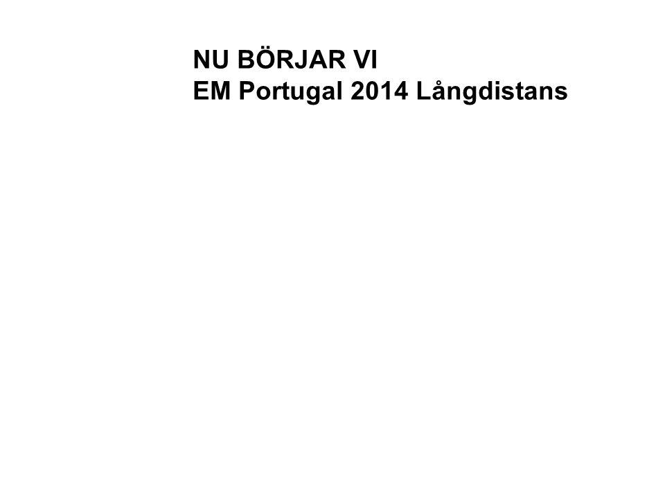NU BÖRJAR VI EM Portugal 2014 Långdistans