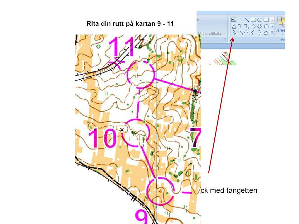 Rita din rutt på kartan 9 - 11 OM och när du har diaspel på tryck med tangetten högra välj penna, mtsv Och rita