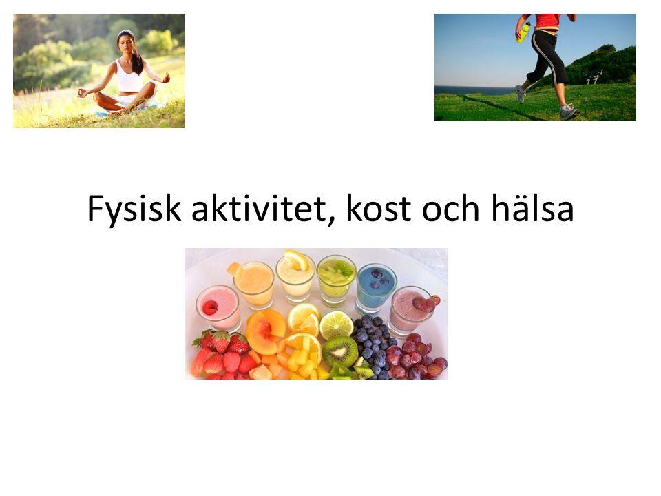 Fysisk aktivitet, kost och hälsa