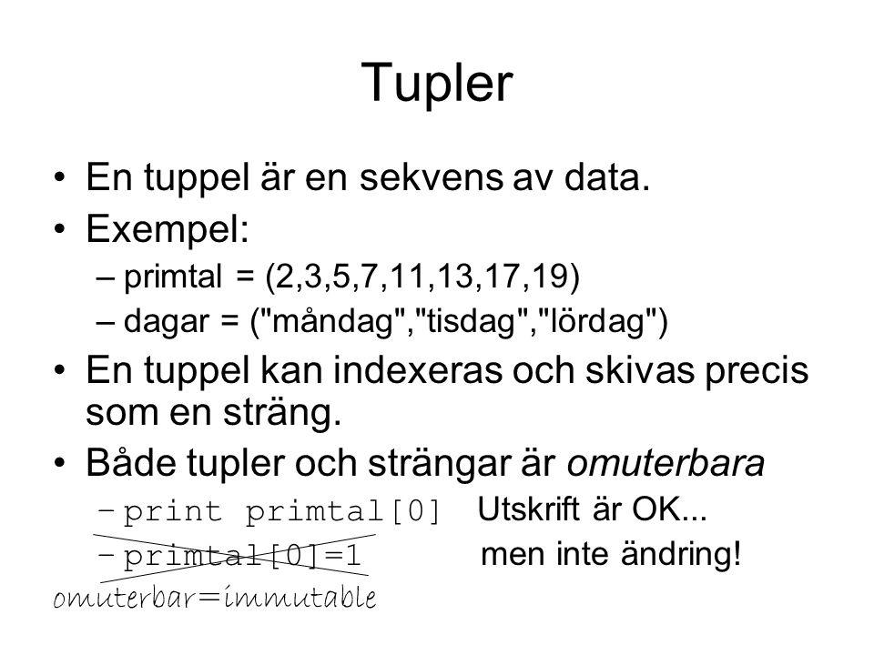 Tupler En tuppel är en sekvens av data.