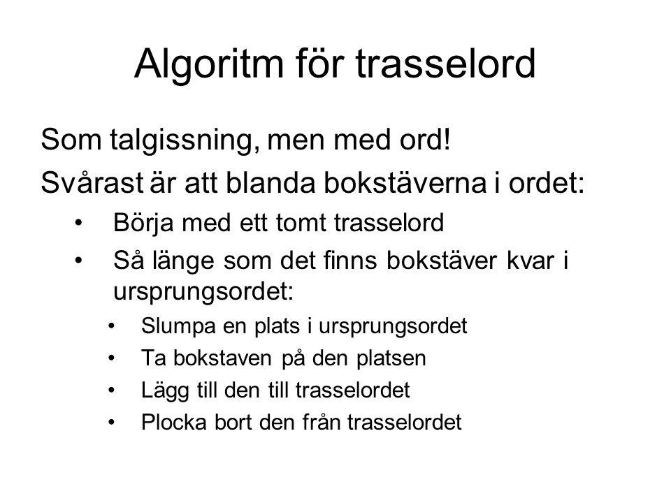 Algoritm för trasselord Som talgissning, men med ord.