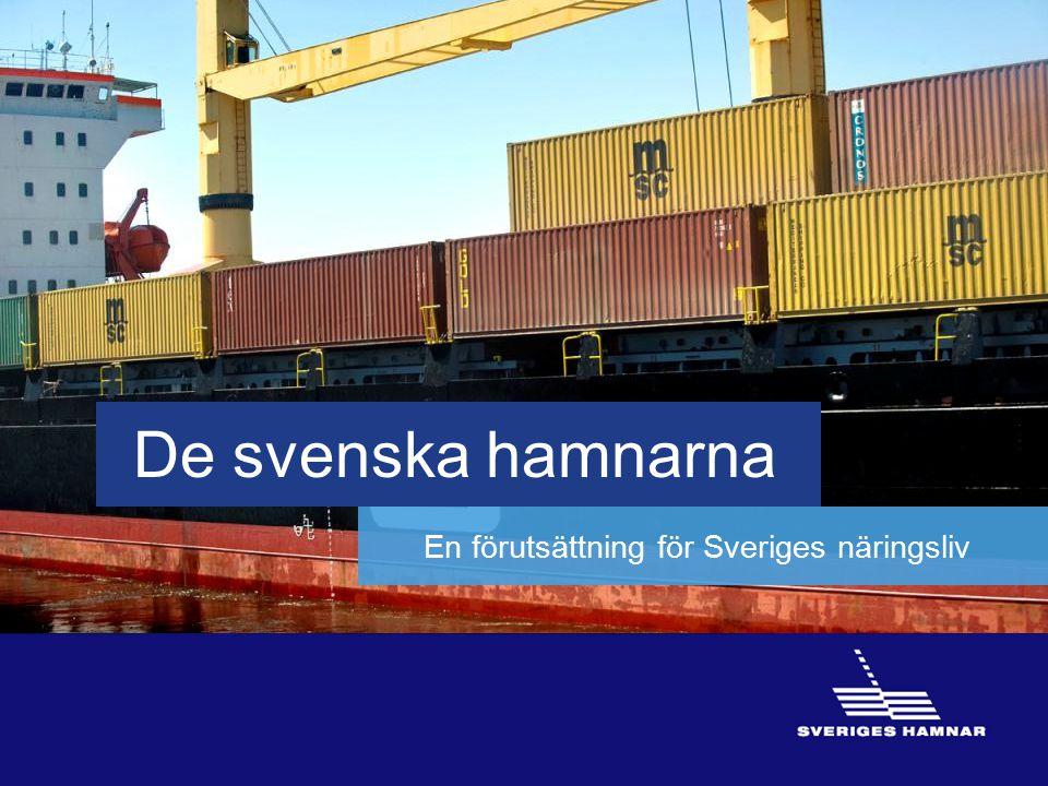 De svenska hamnarna En förutsättning för Sveriges näringsliv