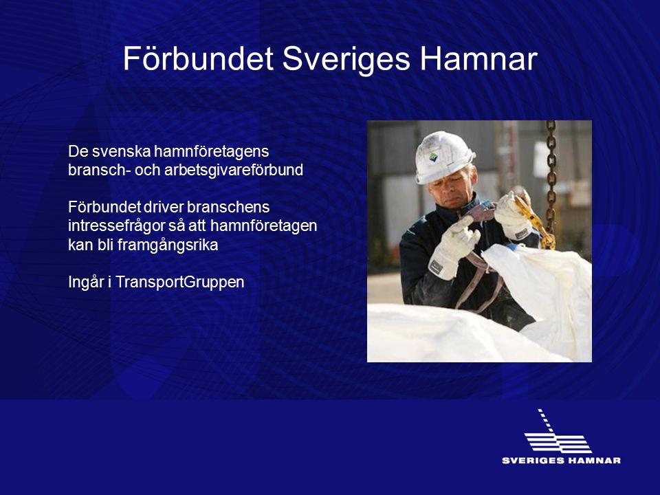 Förbundet Sveriges Hamnar De svenska hamnföretagens bransch- och arbetsgivareförbund Förbundet driver branschens intressefrågor så att hamnföretagen k